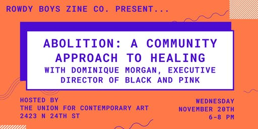 Rowdy Boys Zine Co. Present: Abolition: A Community Approach To Healing