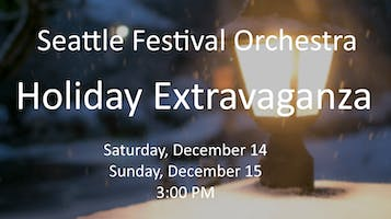 """Seattle Festival Orchestra's """"Holiday Extravaganza!"""""""