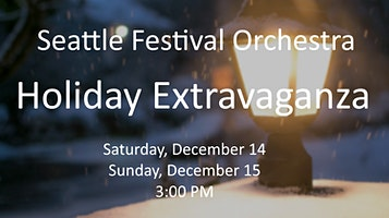 "Seattle Festival Orchestra's ""Holiday Extravaganza!"""