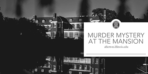 SOLD OUT - Murder Mystery at the Mansion