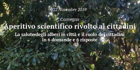 """Aperitivo scientifico rivolto ai cittadini: """"La salute degli alberi in città e il ruolo dei cittadini in 6 domande e 6 risposte"""" biglietti"""
