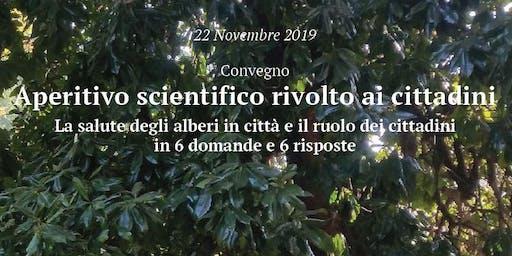 """Aperitivo scientifico rivolto ai cittadini: """"La salute degli alberi in città e il ruolo dei cittadini in 6 domande e 6 risposte"""""""