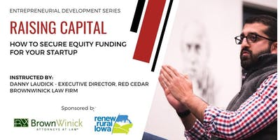 Raising Capital Seminar - Cedar Valley