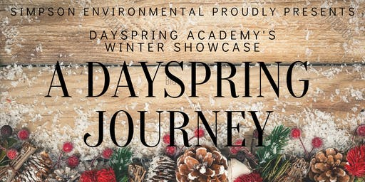 Simpson Environmental Proudly Presents Dayspring Academy's Winter Showcase Production: A Dayspring Journey