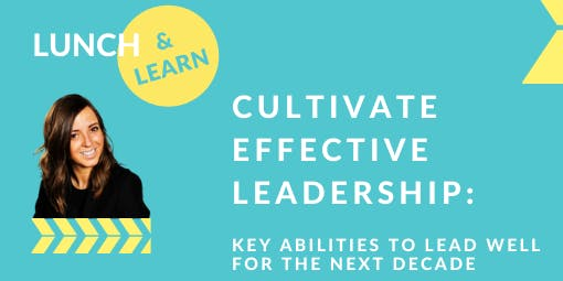 Cultivate Effective Leadership: Key Abilities to Lead Well