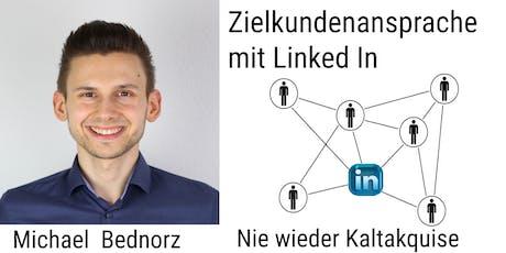Dierekte Zielkundengewinnung mit LinkedIn - nie wieder Kaltakquise Tickets