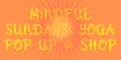 Mindful Sundays: Yoga Pop Up Shop