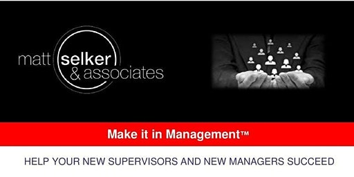 Make It In Management: New Supervisor Edition--Cleveland, OH-4 EVENT SERIES