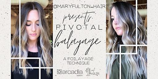 Pivotal Balayage with Mary Fulton