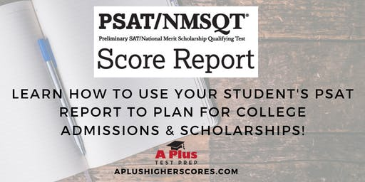 How to use your student's PSAT Report to plan for College Admissions & Scholarships
