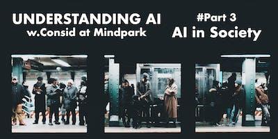 Understanding AI  w. Consid - Part.3