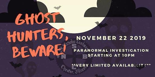 Ghost Hunters, Beware!- 11/22/19