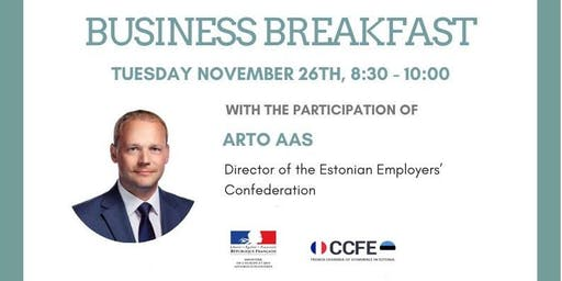 Business Breakfast with Arto Aas, Director of the Estonian Employers' Confederation