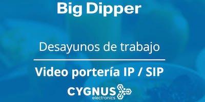 Desayuno de Trabajo Big Dipper - Capacitación en Videoportería IP / SIP