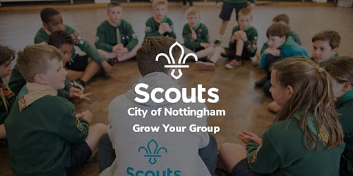 City of Nottingham District - Grow Your Group: Introductory Session