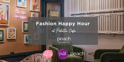 Fashion Happy Hour with Peach