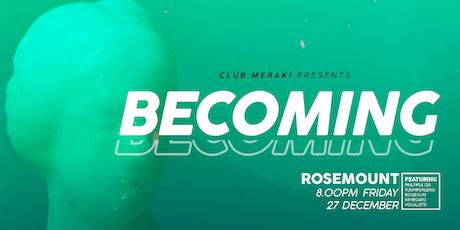 Club Meraki presents Becoming tickets