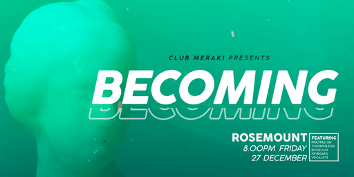 Club Meraki presents Becoming