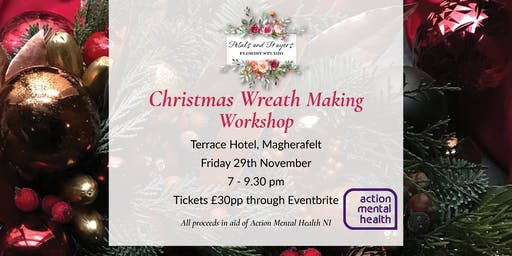 Christmas Wreath Making Workshop in Aid of Action Mental Health