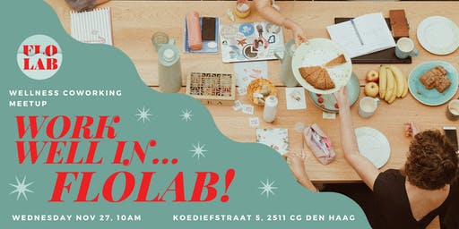 Mindful Coworking Meetup: Work Well In... FloLab!