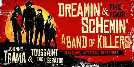 Johnny Trama & Toussaint the Liberator w/A Band of Killers tickets
