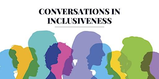 Conversations in Inclusiveness Workshop