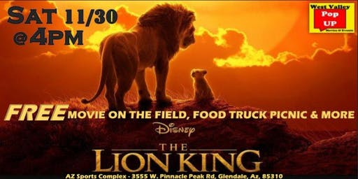 Az Sports Complex Food Truck Movie on the Field & More! The LION KING - Sat 11/30