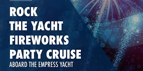 Rock the Yacht: July 4th Fireworks Party Cruise Aboard the Empress Yacht tickets