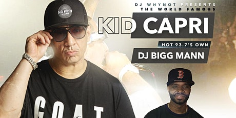 DJ WHYNOT BDAY BASH SPECIAL GUEST WORLD FAMOUS KID CAPRI! CAPRICORN EDITION tickets