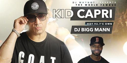DJ WHYNOT BDAY BASH SPECIAL GUEST WORLD FAMOUS KID CAPRI! CAPRICORN EDITION