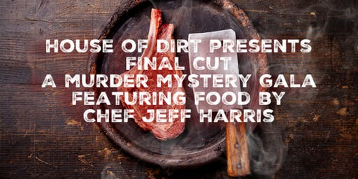 Murder Mystery Gala and KILLER Dinner by Chef Jeff Harris