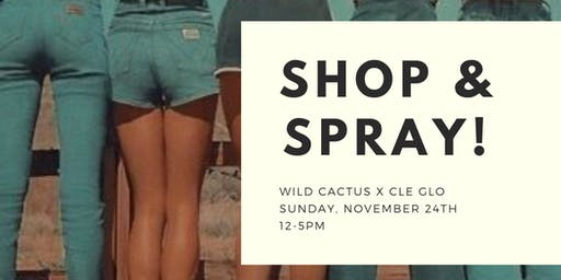 Shop & Spray at Wild Cactus with Cle Glo!
