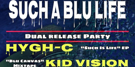 Such a Blu Life Feat. Hygh-C and Kid Vision