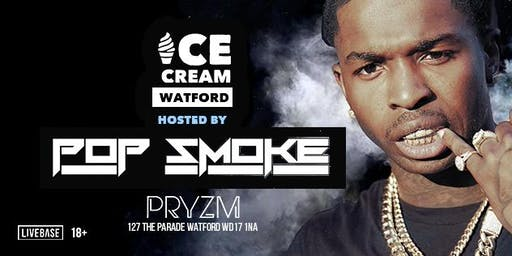 Pop Smoke hosts Ice Cream | Pryzm Watford
