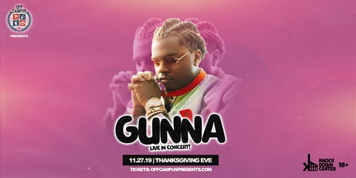 Gunna live on Thanksgiving Eve at Knockdown Center! 18+