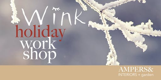 WINK FUN + FESTIVE HOLIDAY KIT WORKSHOP