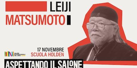 [ANNULLATO] Leiji Matsumoto a Torino   Aspettando il Salone biglietti