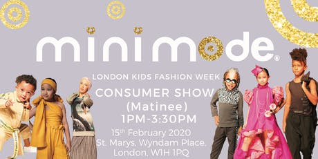 Mini Mode London Kids Fashion Week SS20 | Consumer Show (Matinee Show) tickets