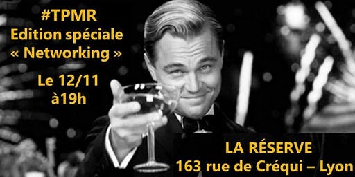 """#TPMR - Edition spéciale """"Networking"""""""