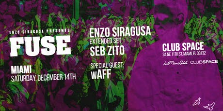 FUSE Miami with Enzo Siragusa, Seb Zito and wAFF tickets