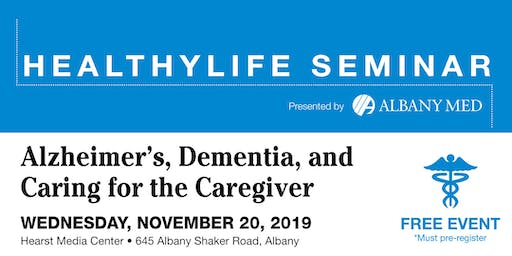 HealthyLife Seminar:  Alzheimer's, Dementia, and Caring for the Caregiver