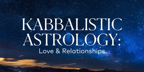 Kabbalistic Astrology: Love & Relationships tickets