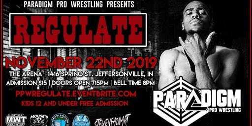 Paradigm Pro Wrestling - Regulate - Our 30th Show Extravaganza!