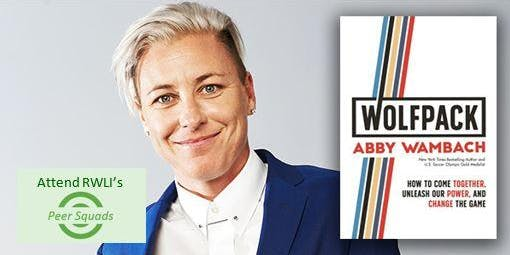 RWLI Peer Squad: Abby Wambach & Harnessing Your Inner Wolf