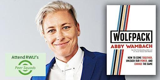 RWLI Peer Squad: Abby Wambach & Harnessing Your Inner Wolf