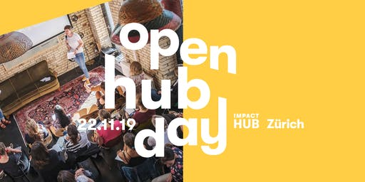 OPEN HUB DAY I Impact Hub Zürich