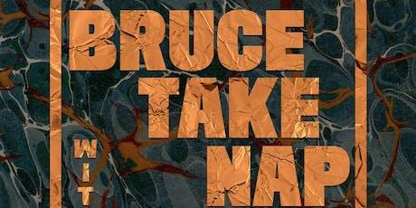 Songbyrd Presents: Bruce Take Nap tickets