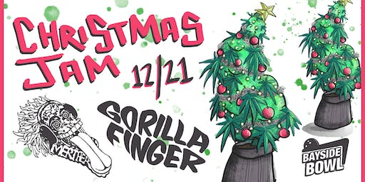 Gorilla Finger Dub w/s/g Merther (Annual Holiday Show!)