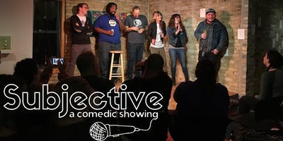 Subjective: A Comedic Showing!