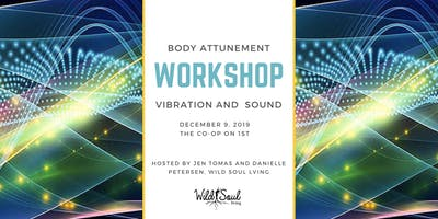 Body Atttunement Workshop:  Vibration and Sound